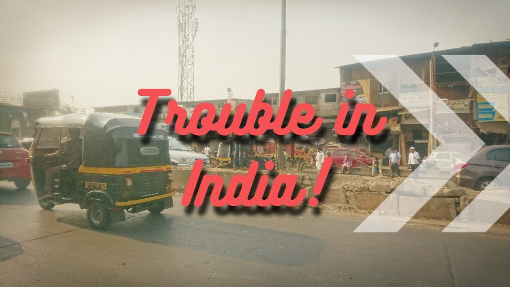 Trouble india